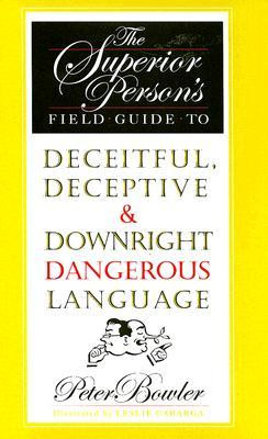 The Superior Person's Field Guide to Deceitful, Deceptive and ...