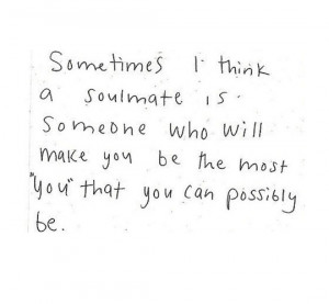 Think I Like You Quotes Sometimes i think a soulmate
