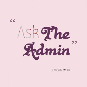 Quotes Picture: ask the admin