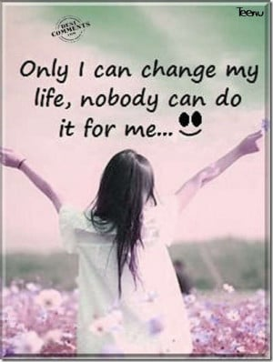quotes about change in changing my life for the better