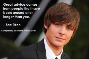 Zac efron, quotes, sayings, great advice, people