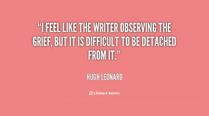 feel like the writer observing the grief, but it is difficult to be ...