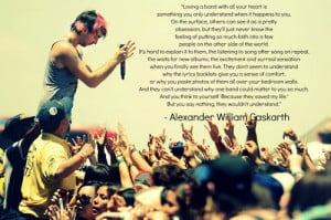 Showing Gallery For Alex Gaskarth Quotes Loving A Band