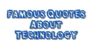 Famous Tech Quotes