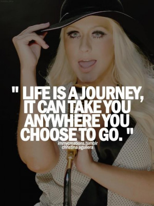 Christina aguilera quotes sayings life is a journey
