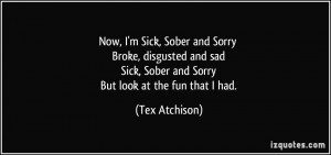 Sick, Sober and Sorry Broke, disgusted and sad Sick, Sober and Sorry ...