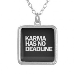 karma_has_no_deadline_funny_quotes_sayings_comment_necklace ...