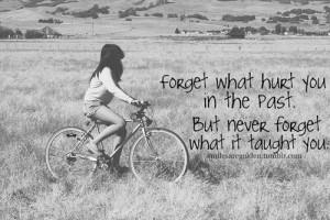 Forget What Hurt You In The Past