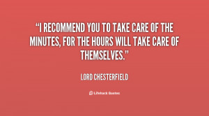 quote-Lord-Chesterfield-i-recommend-you-to-take-care-of-54597.png