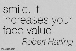 smile increases your face value.
