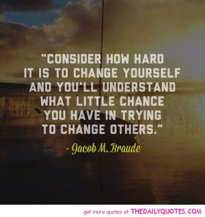 how hard it is to change yourself jacob m braude quotes sayings ...