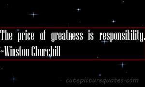 Winston Churchill Greatest Responsibility Quotes