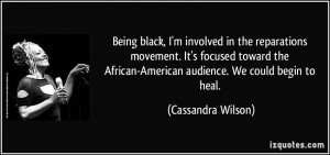 Being black, I'm involved in the reparations movement. It's focused ...