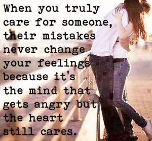 When you really care about someone, their mistakes never change ...