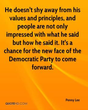 Penny Lee - He doesn't shy away from his values and principles, and ...