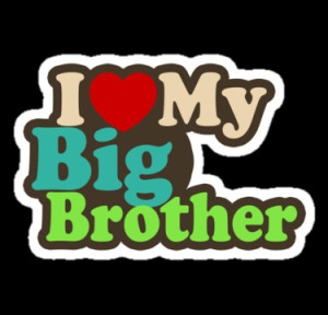 sticker,375x360 I Love My Big Brother Quotes Tumblr