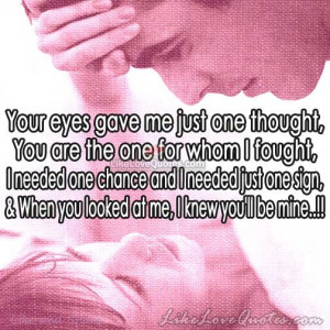 Your eyes gave me just one thought