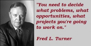 Fred l turner famous quotes 4