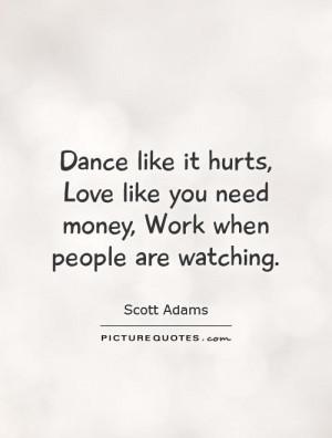 Dance Quotes Work Quotes Scott Adams Quotes