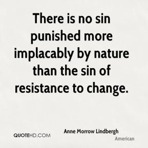 ... sin punished more implacably by nature than the sin of resistance to