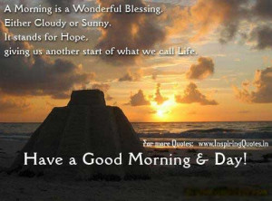 Morning is a Wonderful Blessing, Either Cloudy or Sunny. It stand ...