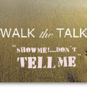 Quotes Picture: show me !don`t tell me