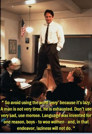 Dead poets society.....cannot even begin to explain, posting to make ...