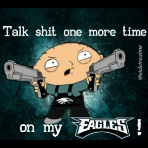EAGLES this soreminds me of something he would say