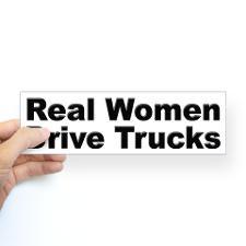 Real Women Drive Trucks Bumper Bumper Sticker
