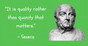 """It is quality rather than quantity that matters."""""""