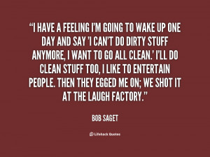 quote-Bob-Saget-i-have-a-feeling-im-going-to-31326.png