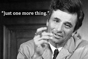 Quote#14: Lt. Columbo in Columbo: