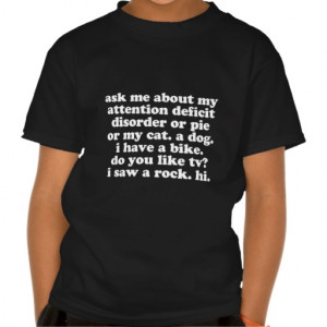 Funny Attention Deficit Disorder Quote Tshirt