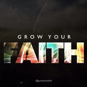 Grow Your Faith - God Quote