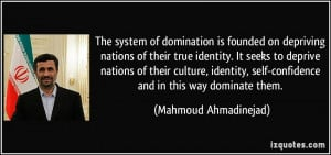 The system of domination is founded on depriving nations of their true ...