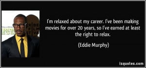 quote-i-m-relaxed-about-my-career-i-ve-been-making-movies-for-over-20 ...