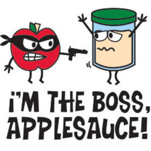 David & Goliath Tees - I'm the boss, applesauce! (Basic Graphic Tees)