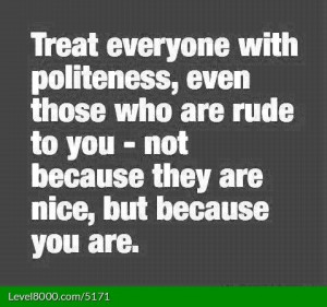 Kill 'em with kindness!