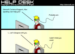 Help Desk Funny Quotes Help desk, by christopher b.