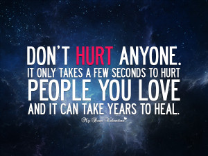 Sad Love Quotes - Don't hurt anyone
