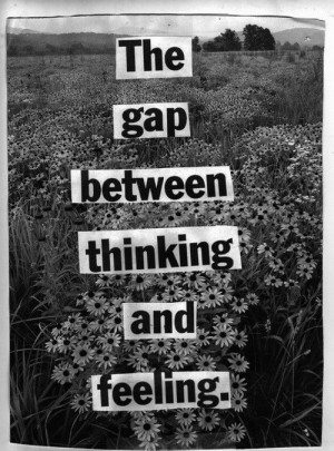 the gap between thinking and feeling