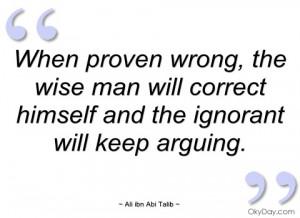when proven wrong ali ibn abi talib