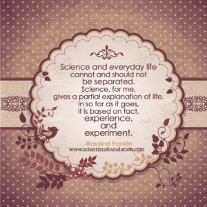 ... and Everyday Life Rosalind Franklin scientista women in science