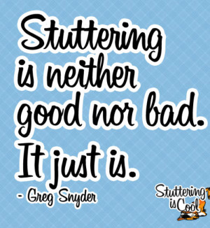 """follow up from my previous posting: """"Stuttering is neither good ..."""