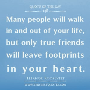 ... true friends will leave footprints in your heart, true friend quotes