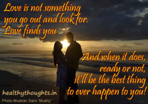 love quotes love finds you do not go looking for love