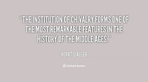 The institution of chivalry forms one of the most remarkable features ...