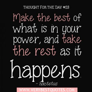 Thought for the day - Make the best of what is in your power, and take ...