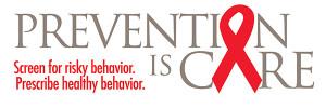 Prevention Is Care. Screen for risky behavior. Prescribe healthy ...