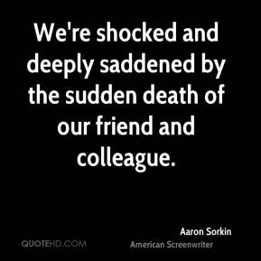 Sudden Death Of A Friend Quotes Quotes about sudden death